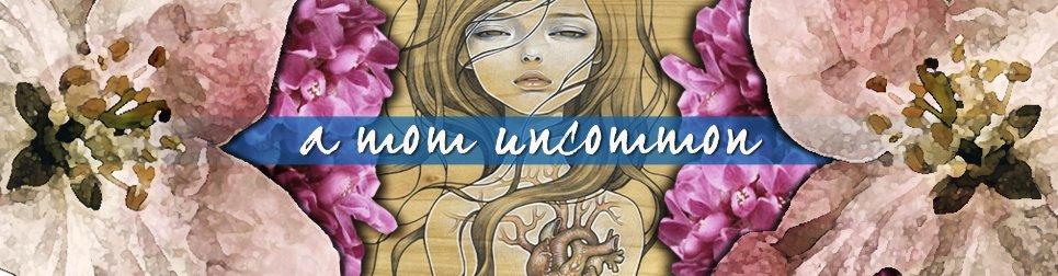 A Mom Uncommon