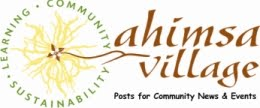 Ahimsa Village: Community News & Events
