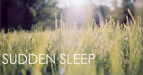 sudden sleep
