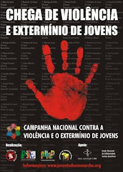 CAMPANHA NACIONAL CONTRA A VIOLÊNCIA O EXTERMÍNIO DE JOVENS