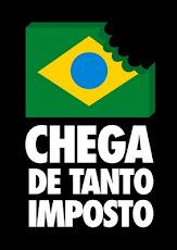 CHEGA DE TANTO IMPOSTO!!!