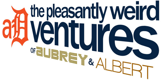 The Pleasantly Weird AD-ventures of Aubrey and Albert