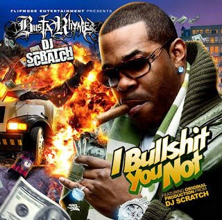DJ_Scratch_And_Busta_Rhymes-I_Bullshit_You_Not-2009