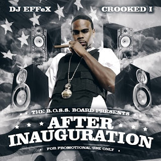 Crooked I DJ EFFeX - After Inauguration