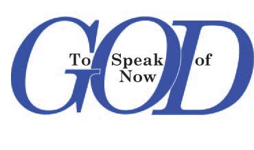 To Speak Now of God