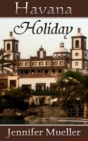 Havana Holiday by Jennifer Mueller