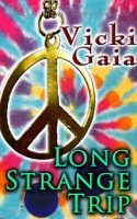 Long Strange Trip by Vicki Gaia