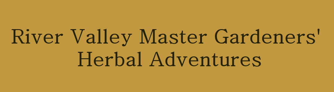 River Valley Master Gardener's Herbal Adventures