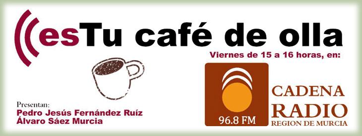 Café de olla ((esRadio-Murcia
