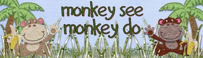 Monkey See, Monkey Do