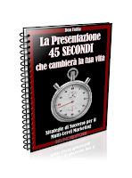 La Presentazione 45 Secondi che Cambierà la tua Vita