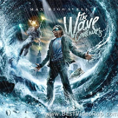 Max B – The Wave Continues 2010