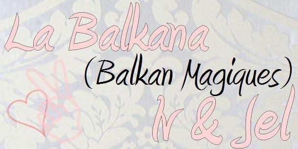Balkan Magiques