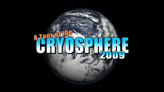 A Tour of the Cryosphere 2009