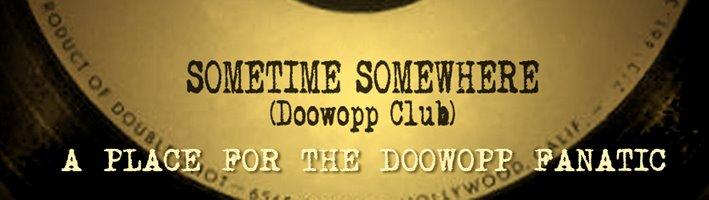 Sometime Somewhere Doowopp