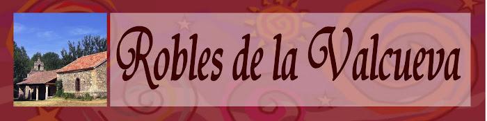 El blog del pueblo donde vivo, Robles de la valcueva