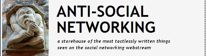 Anti-social Networking