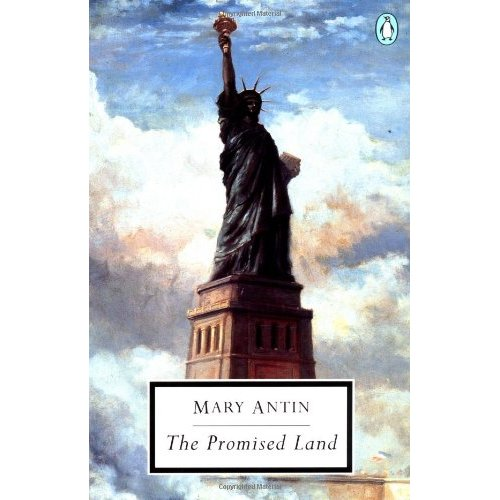 the promised land by mary antin The promised land mary antin (1881 when mary antin's father decided that keeping to his traditions did not suit him anymore, he found no place in russia.