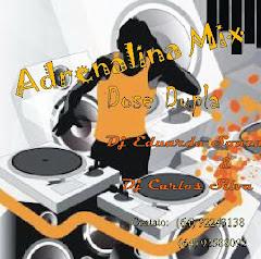 CD Adrenalina Mix Dose Dupla By Dj Eduardo Souza e Dj Carlos Silva