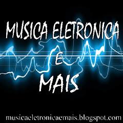 Musica Eletronica e +