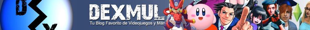 Dexmul! - Tu Blog Favorito de Videojuegos y Más
