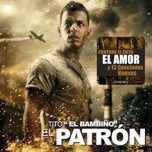 TITO EL BAMBINO (EL PATRON) 2009