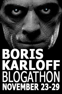 Boris Karloff Blogathon Is Coming November 23rd