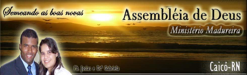 Assembléia de Deus Min. Madureira em Caicó
