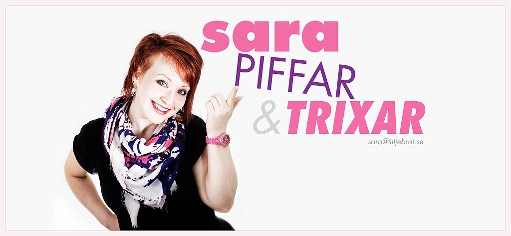 Sara piffar&trixar
