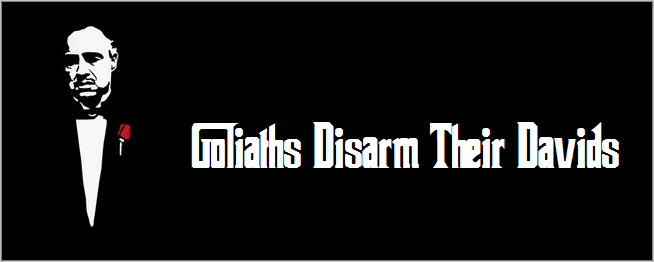 Goliaths Disarm Their Davids