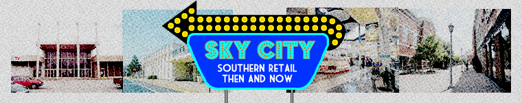 Sky City: Southern Retail Then and Now