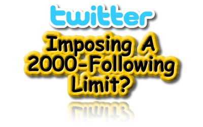 Twitter, Follow, Following, Limitations, Limits, 2000