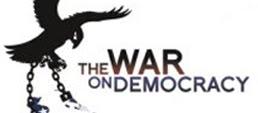 """Veja o filme """"A Guerra Contra a Democracia"""""""