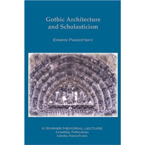 erwin panofsky s gothic architecture and scholasticism Matt pearson professor ansell humanities 201 5 august 2013 scholasticism in religious architecture  scholasticism is a  erwin panofsky's gothic architecture.
