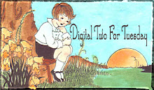 Digital Two For Tuesday Challenge - two new digital images every Tuesday