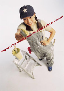 Why do so few women choose the skilled trades as a career?