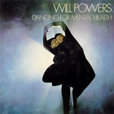 WILL POWERS - Dancing For Mental Health 1983