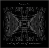 Lusruta - Sailing The Sea Of Nothingness