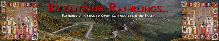 Byzantine Ramblings