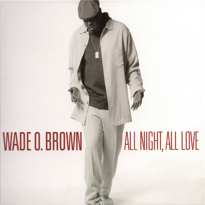Wade O. Brown - All Night, All Love (2005)