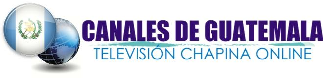 CANALES DE GUATEMALA - TV CHAPINA ONLINE
