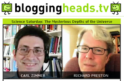 Carl Zimmer and Richard Preston on BloggingHeads.tv