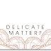 Delicate Matters Branding / Pt 1 ~ Business Cards