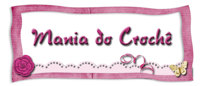 """Mania do Crochê"""
