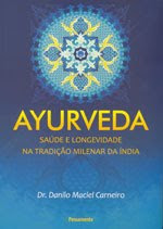 Livro: Ayurveda - Sade e Longevidade na Tradio Milenar da ndia
