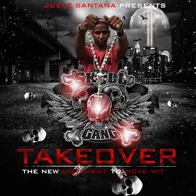 Juelz Santana Presents Skull Gang Takeover (The New Movement To Move Wit)