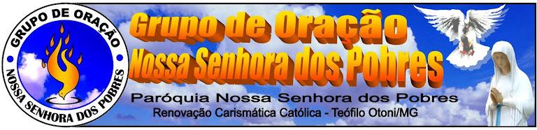 Grupo de Oração Nossa Senhora dos Pobres - RCC - T.Otoni