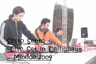 Sesto Sento - Live Set In Chihuhaua (2009)