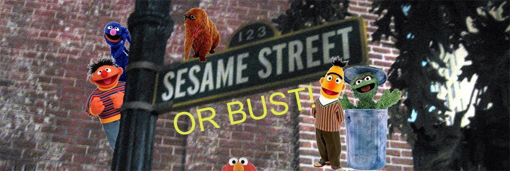 Sesame Street or Bust