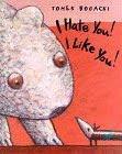 I hate you I like you